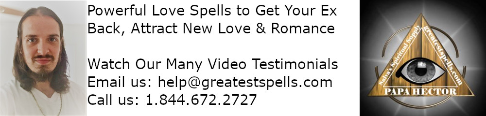 Powerful Love Spells that Work, Many Video Testimonials